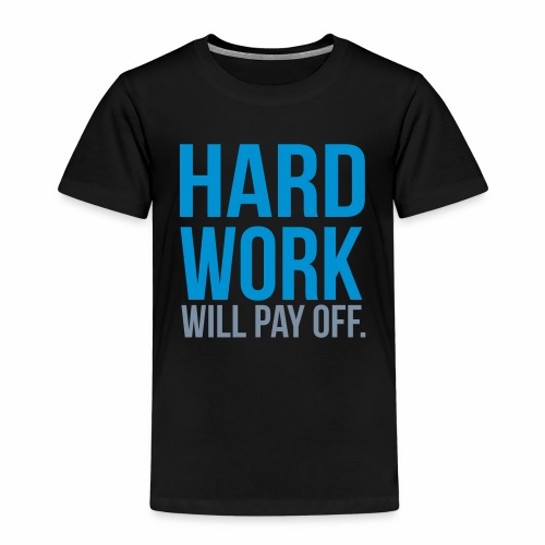 hard work will pay off - Kids' Premium T-Shirt