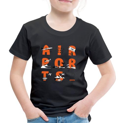 Love for airports - Kinder Premium T-Shirt