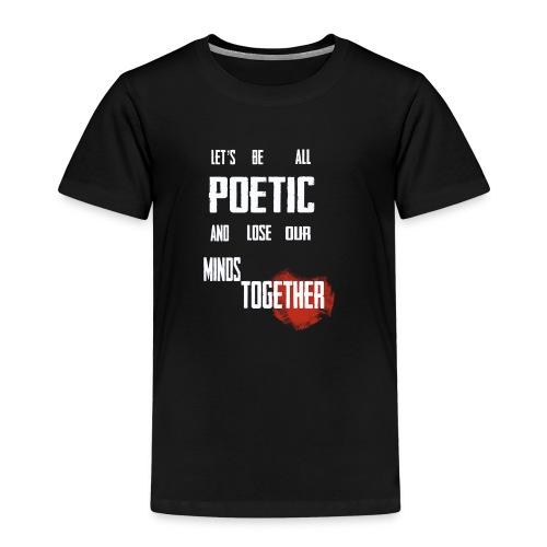Poetic - Kids' Premium T-Shirt