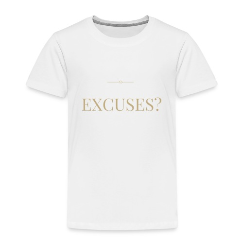 EXCUSES? Motivational T Shirt - Kids' Premium T-Shirt