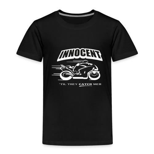 Innocent 'til They Catch Me - Kids' Premium T-Shirt