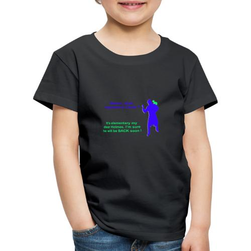 Clyde will be back - Kids' Premium T-Shirt