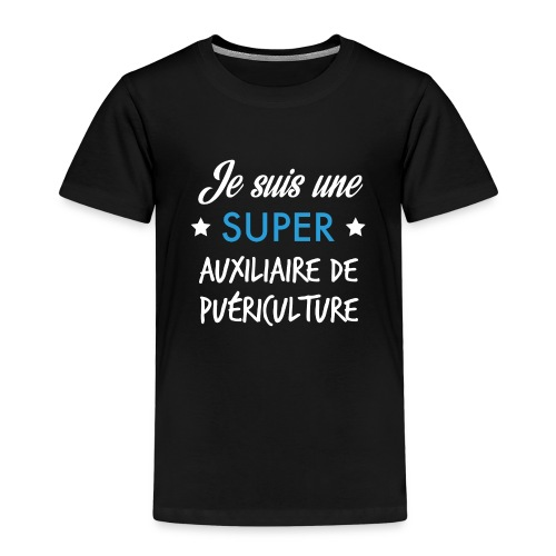 Je suis une super auxiliaire de puériculture - T-shirt Premium Enfant