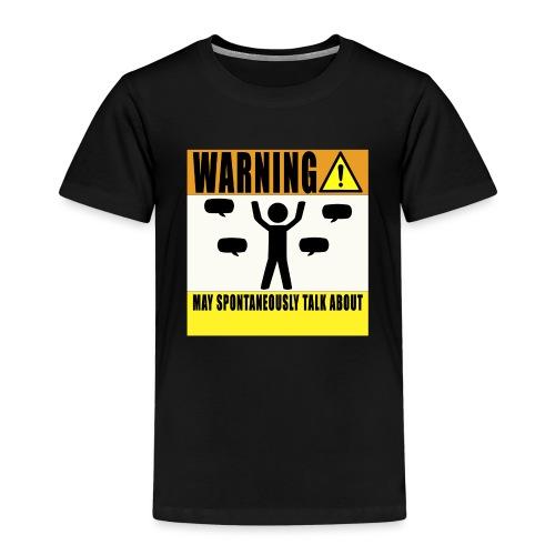 Warning May Talk About... - Kids' Premium T-Shirt