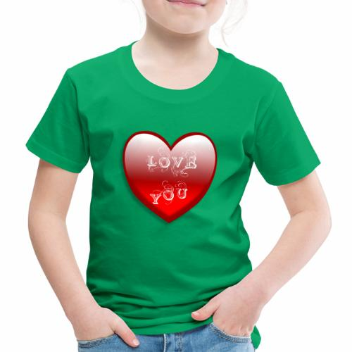 Love You - Kinder Premium T-Shirt