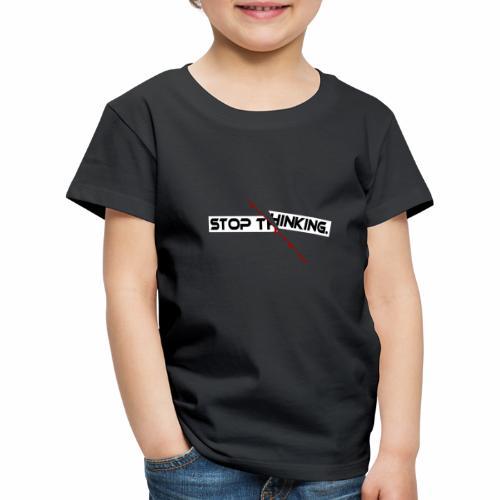 STOP THINKING Denken, blutiger Schnitt, Depression - Kinder Premium T-Shirt