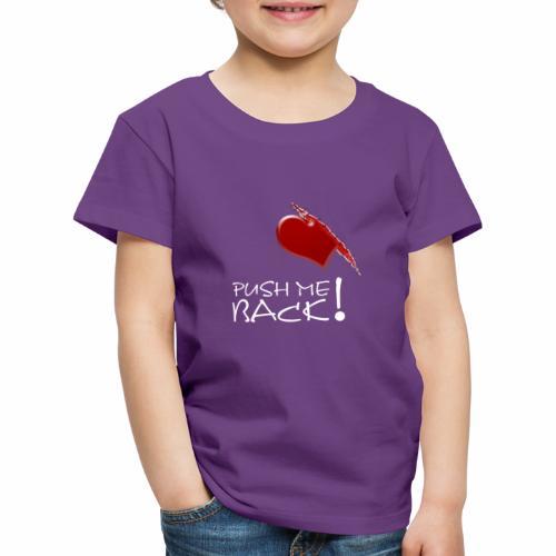 Herzschmerz, Push Me Back, Fake Wunde, Liebe - Kinder Premium T-Shirt