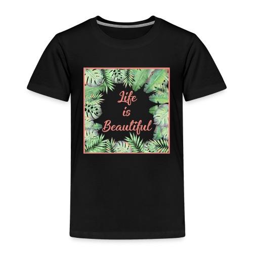 Life is beautiful - T-shirt Premium Enfant