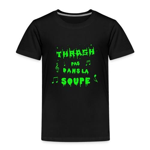 THRASH PAS DANS LA SOUPE ! - Jeux de Mots - T-shirt Premium Enfant