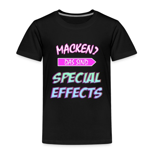 Macken? Das Sind Special Effects - Kinder Premium T-Shirt