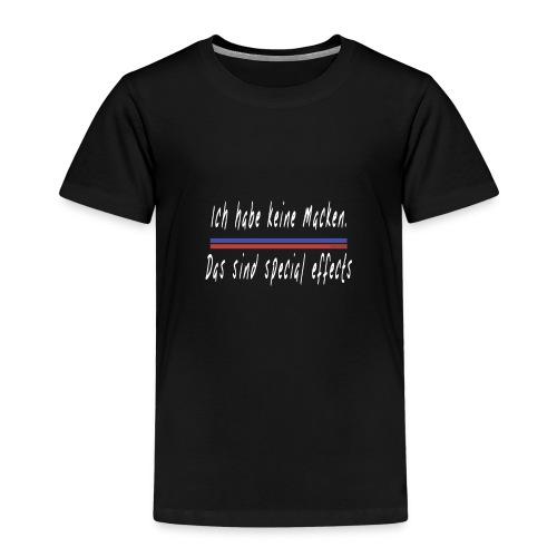 Ich habe keine Macken Das sind Special effeckts - Kinder Premium T-Shirt