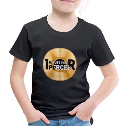 1 MINUTE POUR PERCER OFFICIEL - T-shirt Premium Enfant