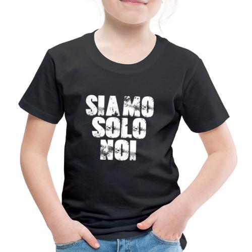 siamo solo noi - Maglietta Premium per bambini