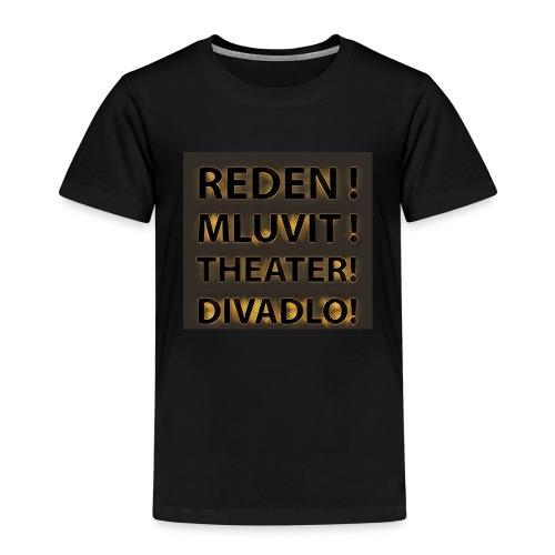 Reden!Mluvit!Theater!Divadlo! - Kinder Premium T-Shirt