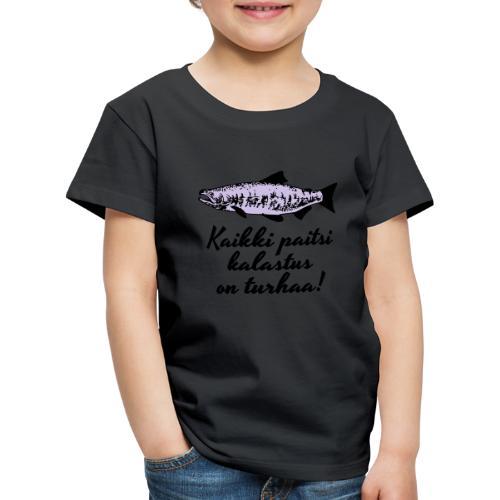 Kaikki paitsi kalastus on turhaa kaksi väriä - Lasten premium t-paita