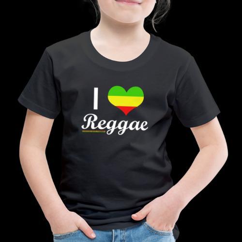 I LOVE Reggae - Kinder Premium T-Shirt