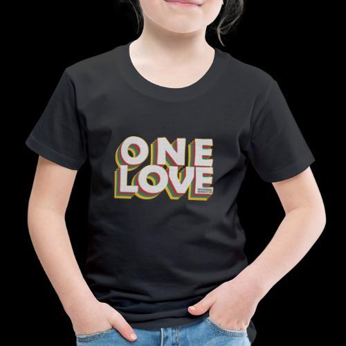 ONE LOVE - Kinder Premium T-Shirt