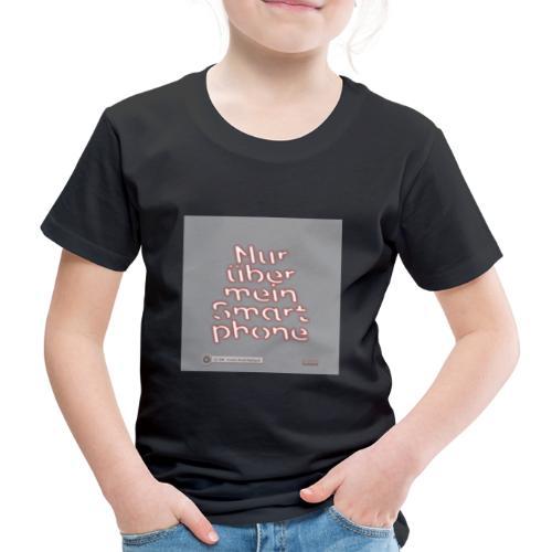 Design Nur ueber mein Smartphone 4x4 - Kinder Premium T-Shirt
