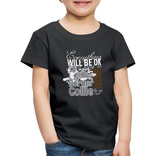 Everything will be ok - BC Merle & Choco - Kids' Premium T-Shirt