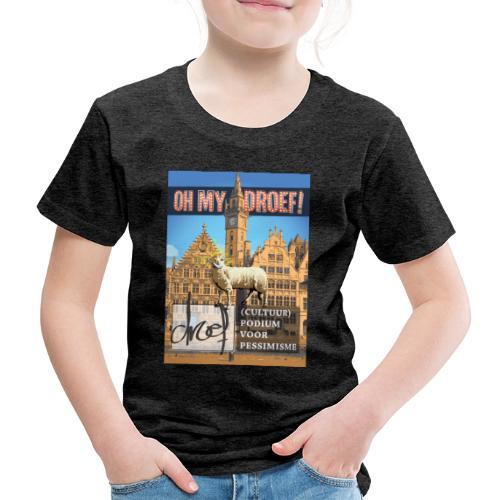 Oh My Droef! - Kinderen Premium T-shirt