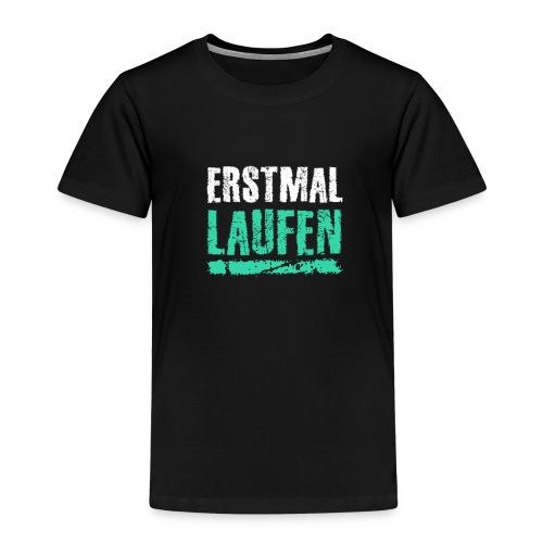 Erstmal Laufen - Kinder Premium T-Shirt
