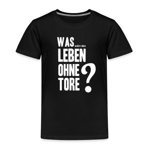 Ohne Tore - Kinder Premium T-Shirt