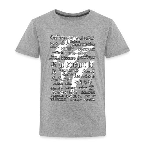 Werewolf in 33 Languages (Black Ver.) - Kids' Premium T-Shirt
