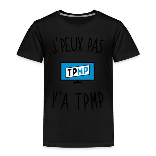 J'peux pas y'a TPMP - T-shirt Premium Enfant