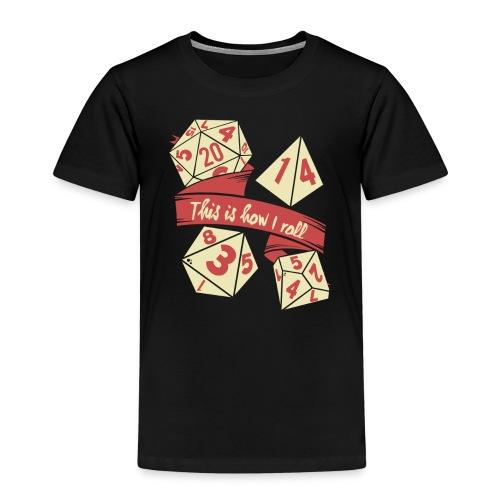 This is how I roll - RPG Gamer Würfel - Kinder Premium T-Shirt
