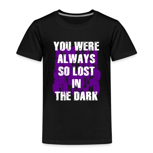 you were always so lost in the dark - Maglietta Premium per bambini