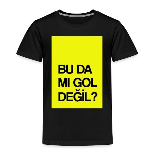 """""""Bu da mı gol değil?"""" / Film replikleri - Kinder Premium T-Shirt"""