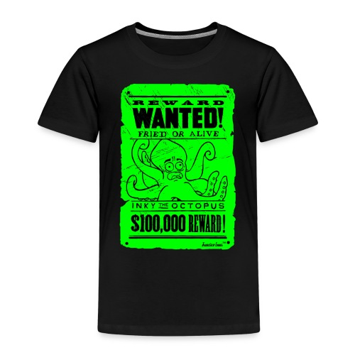 Wanted Inky the Octopus by Francisco Evans ™ - Kinder Premium T-Shirt