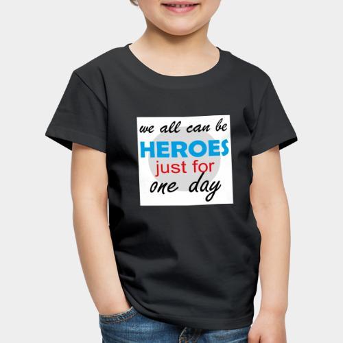 GHB Jeder kann ein Held sein 190320182w - Kinder Premium T-Shirt