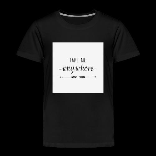 anywhere - Kinder Premium T-Shirt