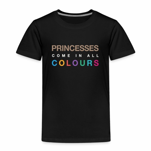 Princesses Come In All Colours - Special edition. - Kids' Premium T-Shirt