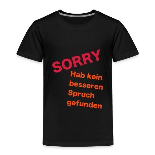 Kein besserer Spruch - Kinder Premium T-Shirt