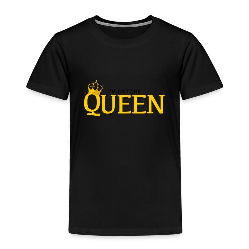 I'm just the Queen - T-shirt Premium Enfant