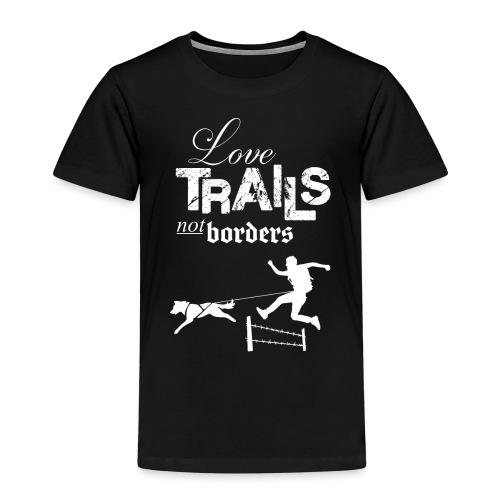 Love trails not borders - Kinder Premium T-Shirt