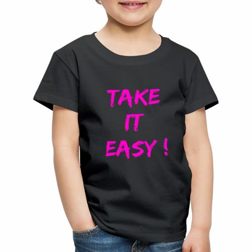 Take it easy ! - T-shirt Premium Enfant