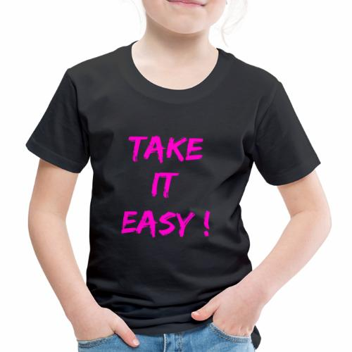 Take it easy ! - T-shirt Premium Enfant