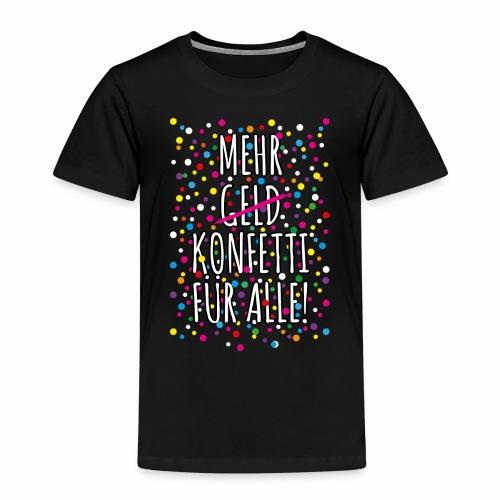 07 Mehr Geld Konfetti für alle Karneval - Kinder Premium T-Shirt