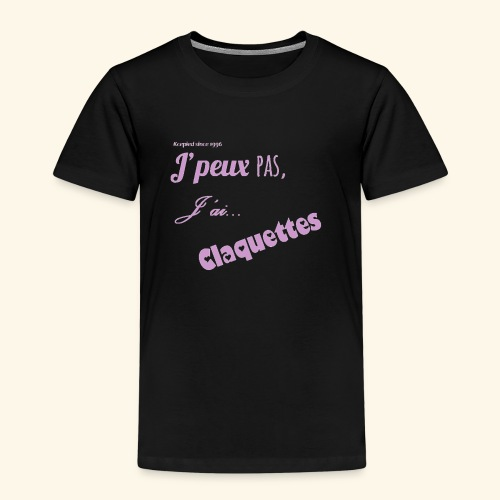 j'peux pas j'ai claquettes - T-shirt Premium Enfant