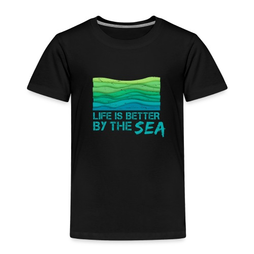 Life is better by the sea - Meeresliebhaber - Kinder Premium T-Shirt