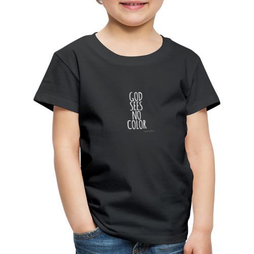 GOD SEES NO COLOR / white - Kinder Premium T-Shirt