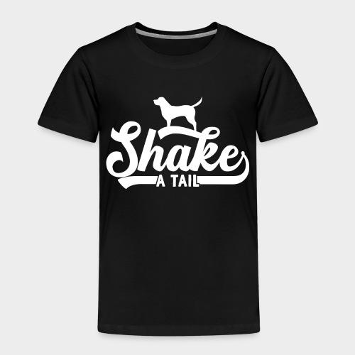 SHAKE A TAIL - Kinder Premium T-Shirt