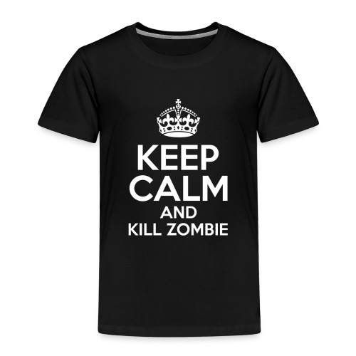 KEEP CALM AND KILL ZOMBIE - Camiseta premium niño