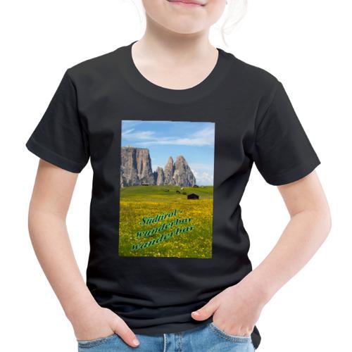 Südtirol - wunderbar wanderbar - Kinder Premium T-Shirt