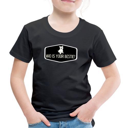 Who is Your Bestie - Kids' Premium T-Shirt