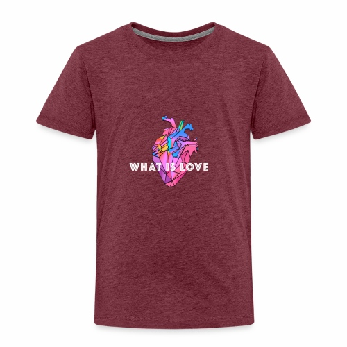 WHAT IS LOVE - Premium T-skjorte for barn