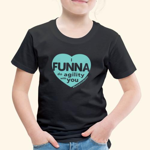 I FUNNA Do Agility With You! Turquoise - Kids' Premium T-Shirt